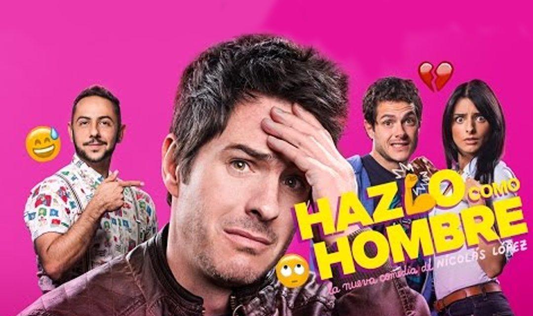 """""""Hazlo Como Hombre"""": estreno 8 de agosto."""
