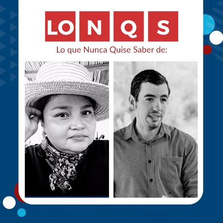 LONQS | Rosapola Valdéz y Alexis Garza