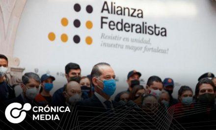 Alianza Federalista exige recursos a la Federación