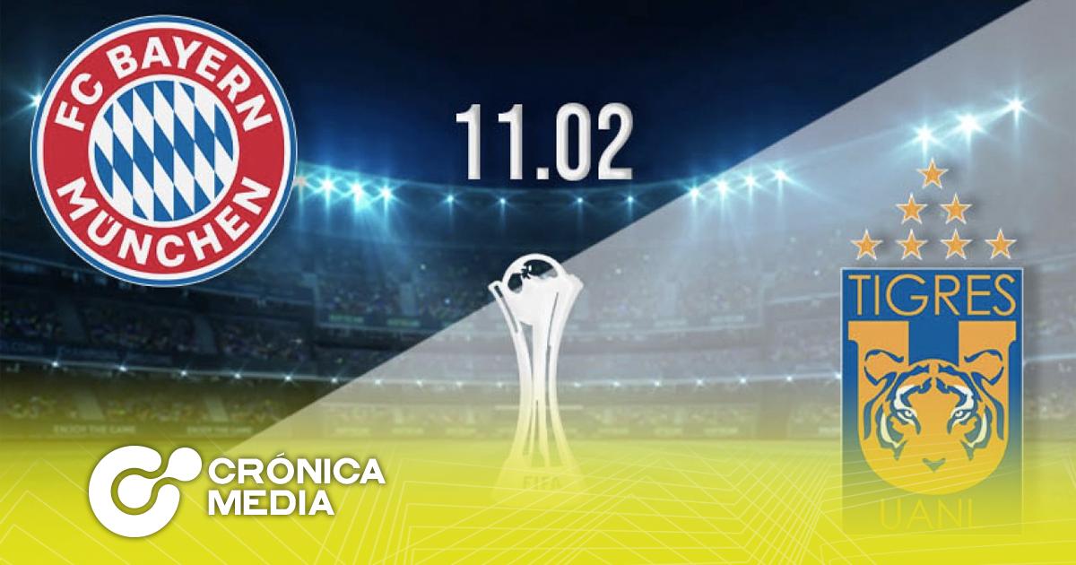 Hoy: Bayern vs Tigres en Mundial de Clubes 2021