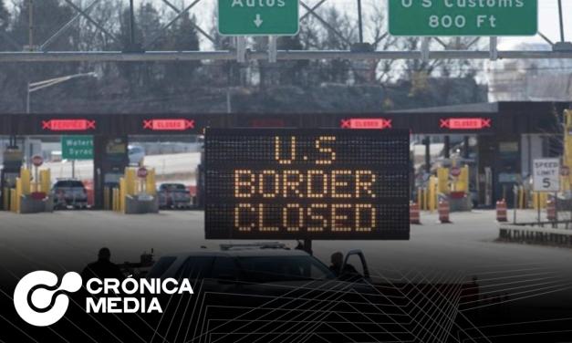 Se vuelve a extender cierre de frontera de EUA y México