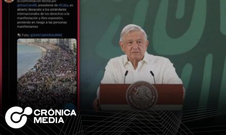 AMLO criticó difusión de protestas en Cuba.